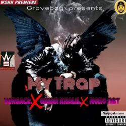 My Trap by Versace(kingpin) x Omar-khalil x Nero nbt
