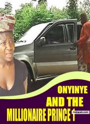 ONYINYE AND THE MILLIONAIRE PRINCE 1