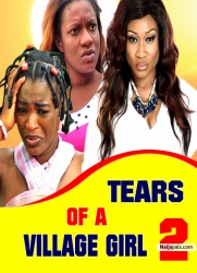 TEARS OF A VILLAGE GIRL 2