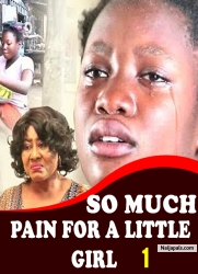 SO MUCH PAIN FOR A LITTLE GIRL 1
