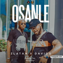 Osanle by Zlatan Ft. Davido