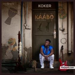 Kaabo by Koker ( Prod. By Pheelz)