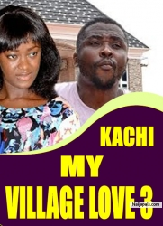 KACHI MY VILLAGE LOVE 3