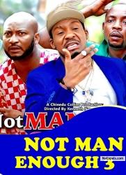 NOT MAN ENOUGH 3
