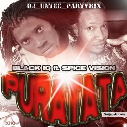 Purata ( Dj Untee partymix ) by Blaq iq ft. Spice vision