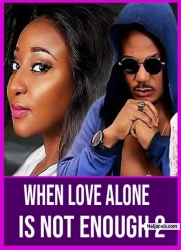 When Love Alone Is Not Enough 2