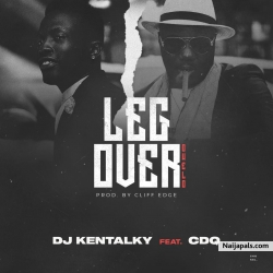 Leg Over by DJ Kentalky  ft. CDQ