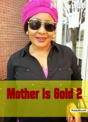 Mother Is Gold 2