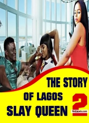 THE STORY OF LAGOS SLAY QUEEN 2