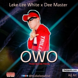 Owo by Leke Lee White x Dee Master