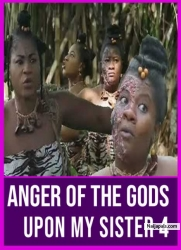 ANGER OF THE gODS UPON MY SISTER 4