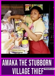 AMAKA THE STUBBORN VILLAGE THIEF