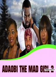 ADAOBI THE MAD GIRL 2