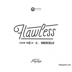 Flawless by Dr SID + Korede Bello
