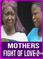 MOTHERS FIGHT OF LOVE 2