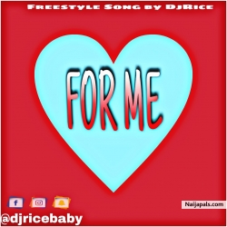For me by djricebaby