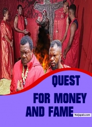 QUEST FOR MONEY AND FAME