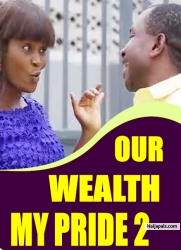 OUR WEALTH MY PRIDE 2