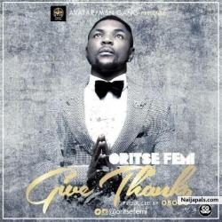 Give Thanks by Oritse Femi (Prod. By Obodo)