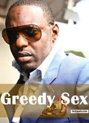 Greedy Sex