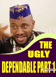 THE UGLY DEPENDABLE PART 1