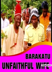 BARAKATU UNFAITHFUL WIFE