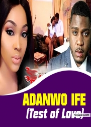 ADANWO IFE (Test of Love)