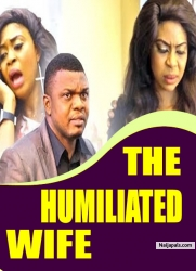 THE HUMILIATED WIFE