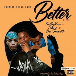 Better Cover by Kellblow x Tekno x Da smooth
