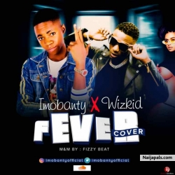 Fever by Imobanty ft wizkid