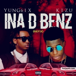 INA THE BENZ (REFIX) by Yung6ix & Kizu