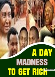 A DAY MADNESS TO GET RICH