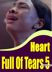Heart Full Of Tears 5