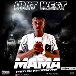 MAMA (prod by Mr. Godwin) by UNIT WEST