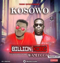 BILLION KOBO FT WANDE COAL__KOSOWO by BILLION_KOBO FT WANDE COAL__KOSOWO