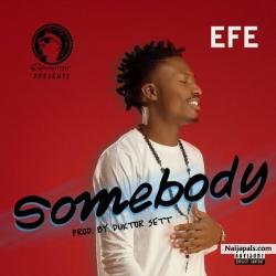 Somebody by Efe