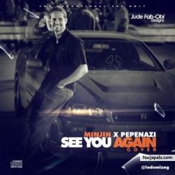 See You Again by Minjin X Pepenazi