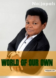 WORLD OF OUR OWN PART 1