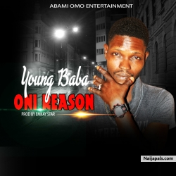Oni reason (prod by Emkay star) by Young baba