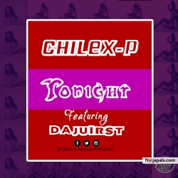 Tonight by Chilex-P ft Dajurist