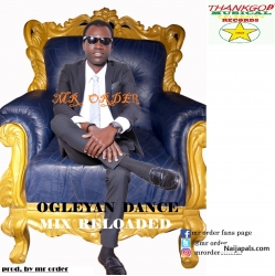 ogleyan dance mix reloaded by mr order