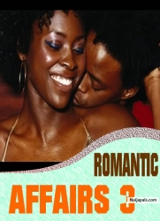 ROMANTIC AFFAIRS 3