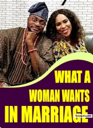 WHAT A WOMAN WANTS IN MARRIAGE