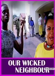 OUR WICKED NEIGHBOUR