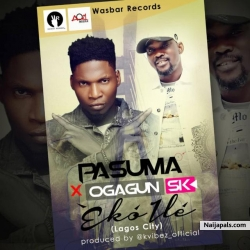 Eko Ile by Pasuma Ft. Ogagun SK