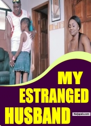 MY ESTRANGED HUSBAND