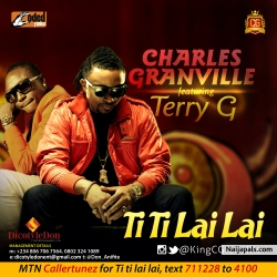 Ti Ti Lai Lai by Charles Granville ft Terry G