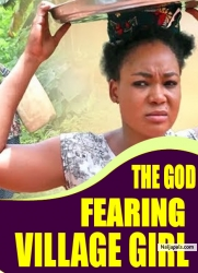 THE GOD FEARING VILLAGE GIRL