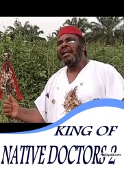 KING OF NATIVE DOCTORS 2