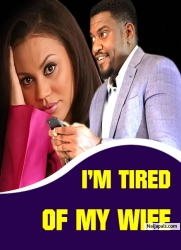 Am Tired Of My Wife